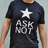 ask not t-shirt