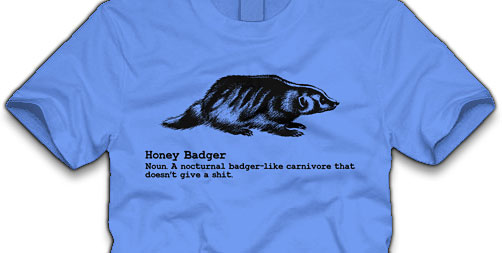 honey badger dont care tshirt
